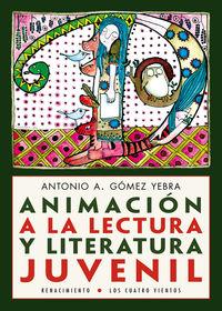 Animacion A La Lectura Y Literatura Juvenil - Antonio A. Gomez Yebra