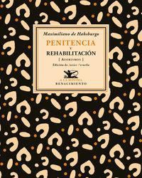 Penitencia Y Rehabilitacion - Maximiliano De Habsburgo