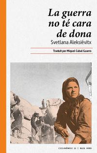 La guerra no te cara de dona - Svetlana Aleksievitx