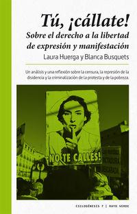 TU, ¡CALLATE! - SOBRE EL DERECHO A LA LIBERTAD DE EXPRESION Y MANIFESTACION