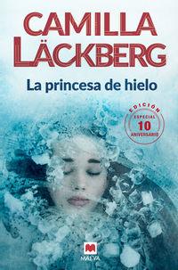 Princesa De Hielo, La (ed. 10 Aniversario) - Camilla Lackberg