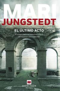 El ultimo acto - Mari Jungstedt