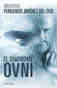 El sindrome ovni - Fernando Jimenez Del Oso