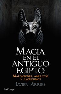 Magia En El Antiguo Egipto - Javier Arries