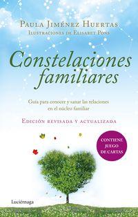 CONSTELACIONES FAMILIARES - GUIA PARA CONOCER Y SANAR LAS RELACIONES EN EL NUCLEO FAMILIAR
