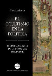 OCULTISMO EN LA POLITICA, EL