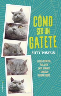 Como Ser Un Gatete - Kitty Pusskin