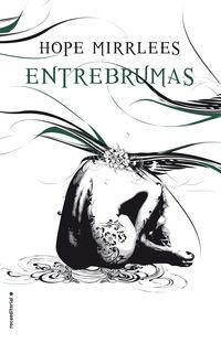 Entrebrumas - Hope Mirrlees