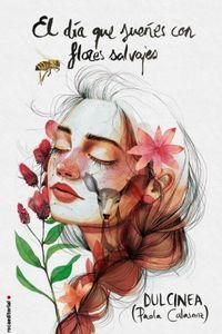 El dia que sueñes con flores salvajes - Dulcinea