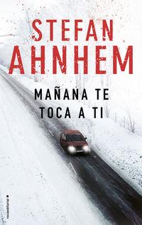 Mañana Te Toca A Ti - Stefan Ahnhem