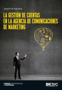 La gestion de cuentas en la agencia de comunicaciones de marketing - Joaquin De Aguilera