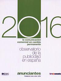 OBSERVATORIO DE LA PUBLICIDAD EN ESPAÑA 2016