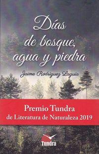DIAS DE BOSQUE, AGUA Y PIEDRA