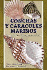 CONCHAS Y CARACOLES MARINOS - INTRODUCCION A LAS ESPECIES IBERICAS