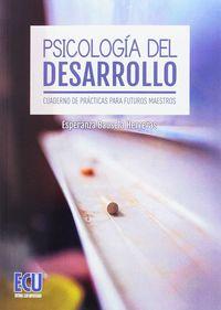 PSICOLOGIA DEL DESARROLLO - CUADERNO DE PRACTICAS PARA FUTUROS MAESTROS