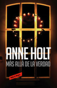 Más Allá De La Verdad (hanne Wilhelmsen 7) - Anne Holt