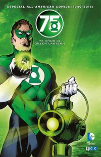 all american comics (1940-2015) - 75 años de green lantern - Bill Finger / Benjamin Raab / Dennis O¿neil / John Broome