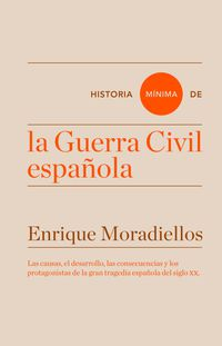 Historia Minima De La Guerra Civil Española - Enrique Moradiellos