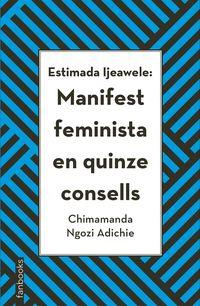 ESTIMADA LJEAWELE - MANIFEST FEMINISTA EN QUINZE CONSELLS