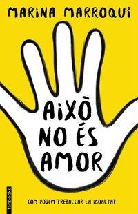 Aixo No Es Amor - Marina Marroqui Esclapez