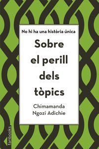 Sobre El Perill Dels Topics - Chimamanda Ngozi Adichie