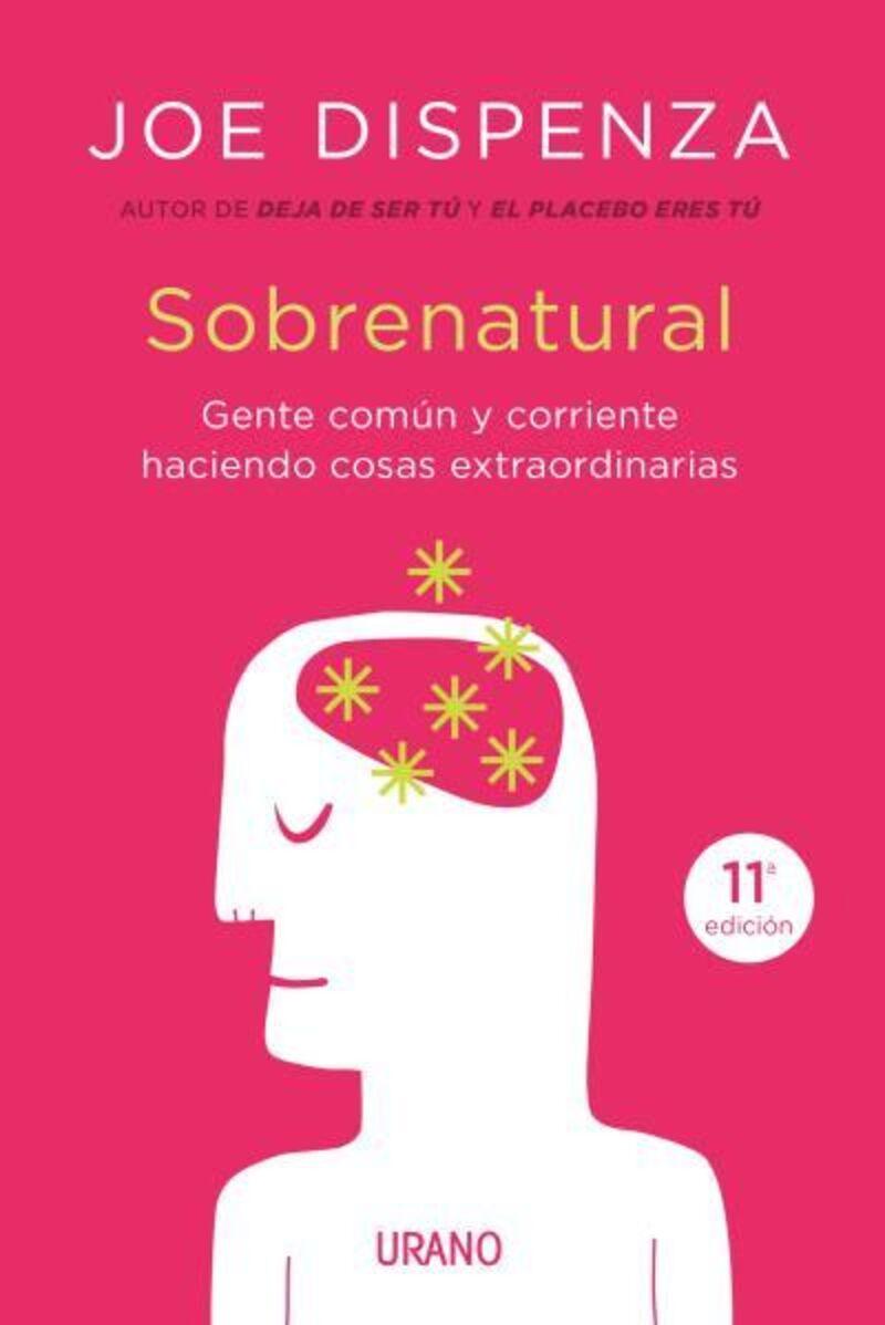 Sobrenatural - Gente Corriente Haciendo Cosas Extraordinarias - Joe Dispenza