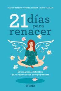 21 Dias Para Renacer - El Programa Definitivo Para Rejuvenecer Cuerpo Y Mente - Franco Berrino / Daniel Lumera / David Mariani