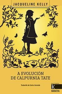 Evolucion De Calpurnia Tate, A - Jacqueline Kelly
