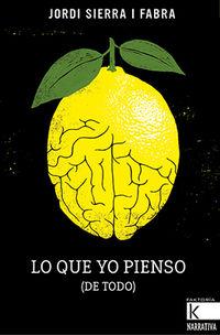 Lo Que Yo Pienso (de Todo) - Jordi Sierra I Fabra / Adria Fruitos (il. )