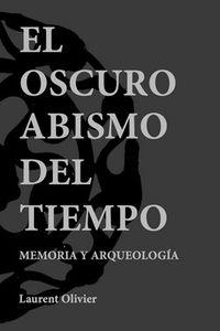 OSCURO ABISMO DEL TIEMPO, EL - MEMORIA Y ARQUEOLOGIA