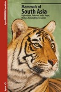 MAMMALS OF SOUTH ASIA - AFGANISTAM, PAKISTAN, INDIA, NEPAL, BHUTAN, BANGLADESH, SRIlANKA