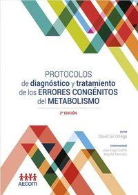 (2 ED) PROTOCOLOS DE DIAGNOSTICO Y TRATAMIENTO DE LOS ERRORES CONGENITOS DEL METABOLISMO