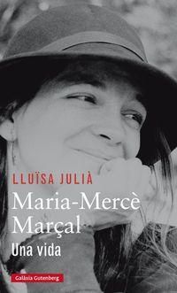 Maria-Merce Marçal - Una Vida - Lluisa Julia
