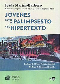 JOVENES - ENTRE EL PALIMPSESTO Y EL HIPERTEXTO