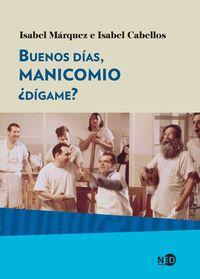 BUENOS DIAS MANICOMIO ¿DIGAME?