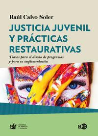 JUSTICIA JUVENIL Y PRACTICAS RESTAURATIVAS - TRAZOS PARA EL DISEÑO DE PROGRAMAS Y PARA SU IMPLEMENTACION