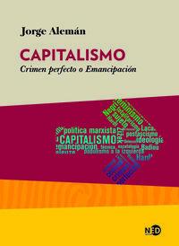 Capitalismo - Crimen Perfecto O Emancipacion - Jorge Aleman