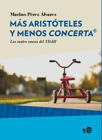 Mas Aristoteles Y Menos Concerta - Las Cuatro Causas Del Tdah - Marino Perez Alvarez