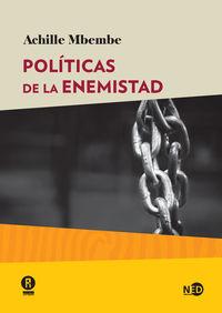Politicas De La Enemistad - Achille Mbembe