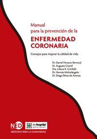 Manual Para La Prevencion De La Enfermedad Coronaria - Consejos Para Mejorar La Calidad De Vida - Daniel Horacio Berrocal / [ET AL. ]