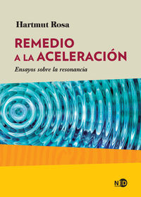 REMEDIO A LA ACELERACION - ENSAYOS SOBRE LA RESONANCIA