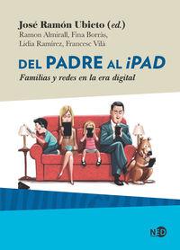 DEL PADRE AL IPAD - FAMILIAS Y REDES EN LA ERA DIGITAL