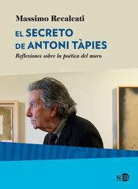 Secreto De Antoni Tapies, El - Reflexiones Sobre La Poetica Del Muro - Massimo Recalcati