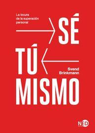 Se Tu Mismo - La Locura De La Superacion Personal - Svend Brinkmann