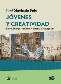 JOVENES Y CREATIVIDAD - ENTRE FUTUROS SOMBRIOS Y TIEMPOS DE CONQUISTA