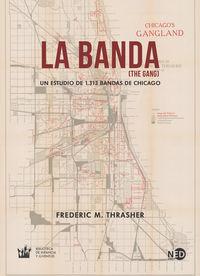 BANDA, LA (THE GANG) - UN ESTUDIO DE 1.313 BANDAS DE CHICAGO