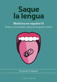 SAQUE LA LENGUA - MEDICINA EN ESPAÑOL IV - DUDAS Y CURIOSIDADES VARIAS DEL LENGUAJE MEDICO