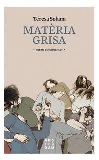 Materia Grisa - Teresa Solana I Mir