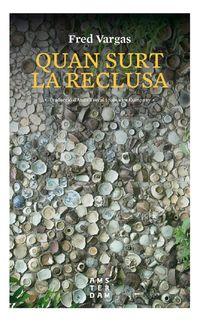 Quan Surt La Reclusa - Fred Vargas