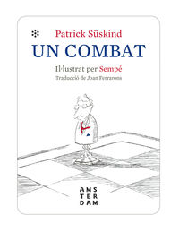 Un combat - Patrick Suskind / Sempe (il. )